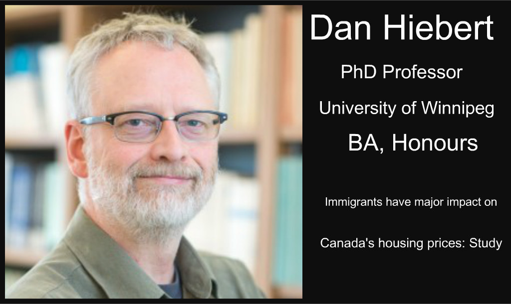 Daniel Hiebert Study says Immigrants have major impact on Canada's housing prices