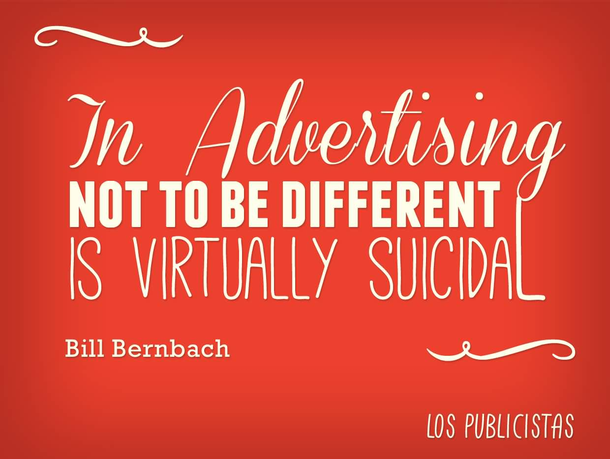 good-advertising-quote-virtually-suicidal-bill-bernbach